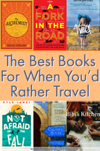 Books to read when you'd rather travel